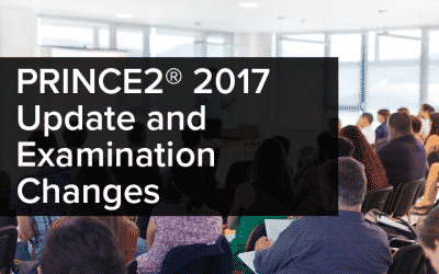 PRINCE2 2017 Update and Examination Changes