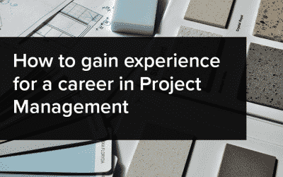 How To Gain Experience For A Career In Project Management