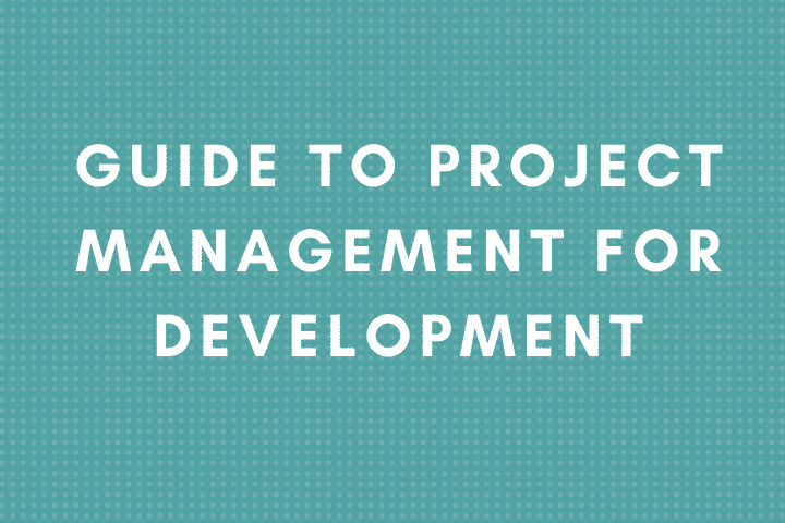 Guide To Project Management For Development