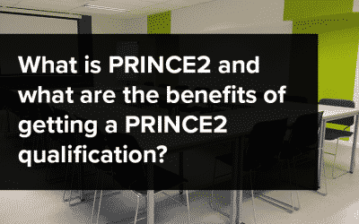 What is PRINCE2 and what are the benefits of getting a PRINCE2 Qualification?