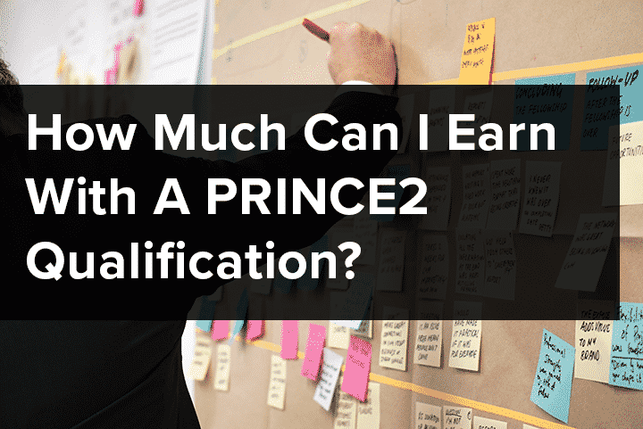 How Much Can I Earn With A PRINCE2 Qualification?