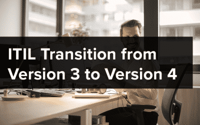 ITIL Transition from Version 3 to Version 4