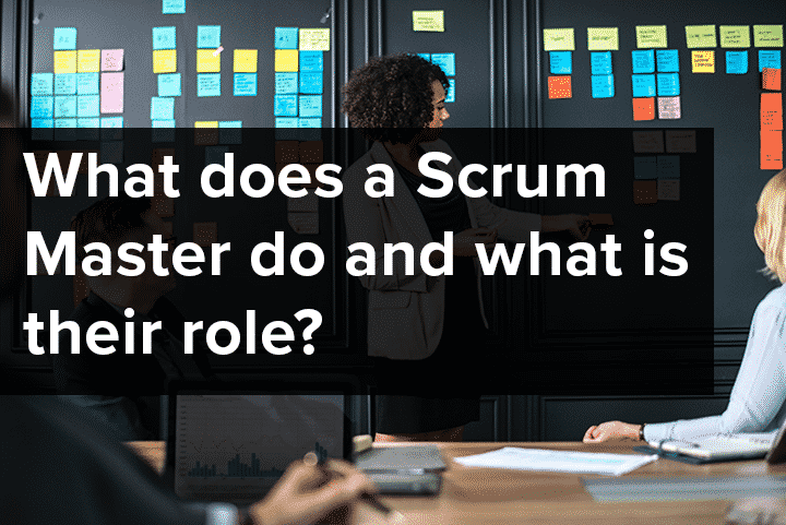 What does a Scrum Master do and what is their role?