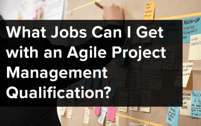What Jobs Can I Get with an Agile Project Management Qualification?